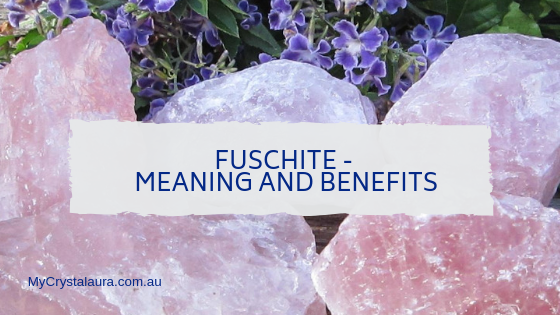 Fuschite - Meaning and Benefits