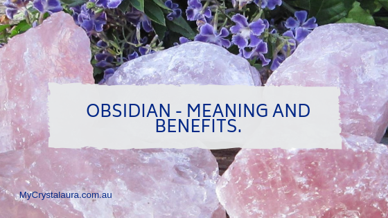 Obsidian - Meaning and Benefits.